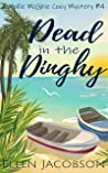 Dead in the Dinghy (A Mollie McGhie Cozy Sailing Mystery Book 4)