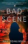 Bad Scene by Max  Tomlinson