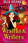 Wraiths & Writers (Library Witch Mystery #7)