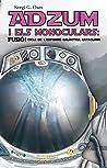 Adzum i els Monoculars: Fusió! - Cicle de l'expansió galàctica cataclana