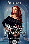 Dodging Calamities (Artemis University, #7)