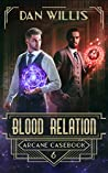 Blood Relation (Arcane Casebook #6)