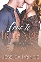Love to Hate You (Hope Valley #9)