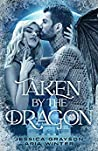 Taken By The Dragon: A Beauty and the Beast Retelling (Once Upon A Fairy Tale Romance, #1)