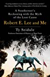 Robert E. Lee and Me by Ty Seidule