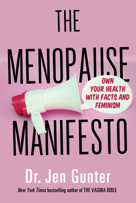 The Menopause Manifesto: Own Your Health with Facts and Feminism