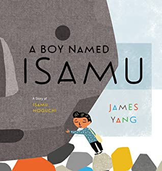 A Boy Named Isamu: A Story of Isamu Noguchi