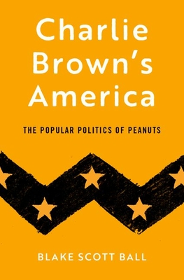 Charlie Brown's America: The Popular Politics of Peanuts