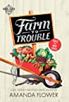 Farm to Trouble (Farm to Table Mysteries #1)