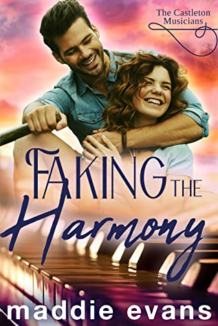 Faking the Harmony by Maddie Evans
