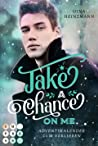 Take A Chance On Me by Gina Heinzmann