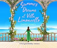 Summer Dreams at Villa Limoncello: A Feel Good Holiday Romance