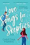 Love Songs for Skeptics by Christina Pishiris