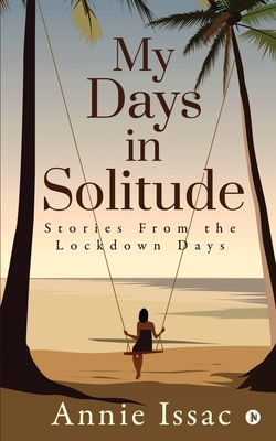 My Days in Solitude: Stories from the lockdown days