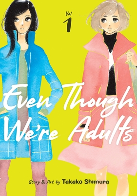 Even Though We're Adults, Vol. 1