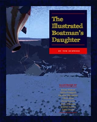 The Illustrated Boatman's Daughter by Tom Durwood