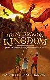 Ruby Dragon Kingdom by Michele Israel Harper