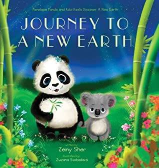 Journey To A New Earth: Penelope Panda and Kobi Koala Discover A New Earth