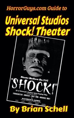 Horrorguys.com Guide to Universal Studios Shock! Theater
