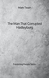 The Man That Corrupted Hadleyburg - Publishing People Series