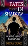 Fates in Shadow: A Tale of Vikings, Elves and Gods (The Cursed Elves Book 4)