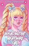Magic Mutant Nightmare Girl by Erin Grammar