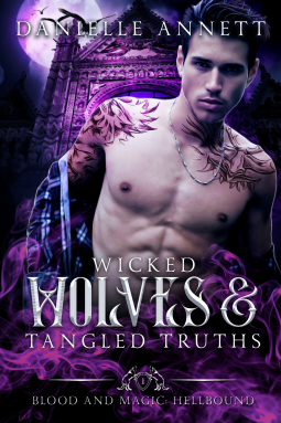 Wicked Wolves and Tangled Truths (Blood and Magic: Hellbound, #1)