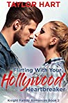Flirting with your Hollywood Heartbreaker: Sweet, Christian Romance (Knight Brother Romances Book 2)