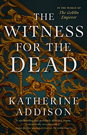The Witness for the Dead (The Goblin Emperor, #2)