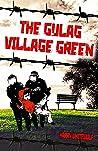 The Gulag Village...