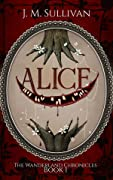 Alice (The Wanderland Chronicles, #1)