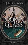 Broken Glass (The Wanderland Chronicles, #2)
