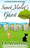 Sweet Violet's Ghost (A Sweet Cove Mystery #19)