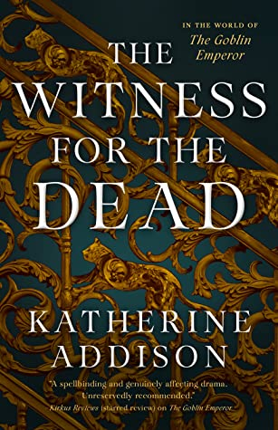Picture of the cover for The Witness for the Dead by Katherine Addison