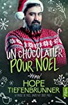 Un chocolatier pour Noël by Hope Tiefenbrunner