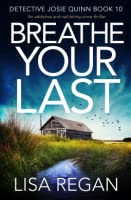 Breathe Your Last (Detective Josie Quinn #10)