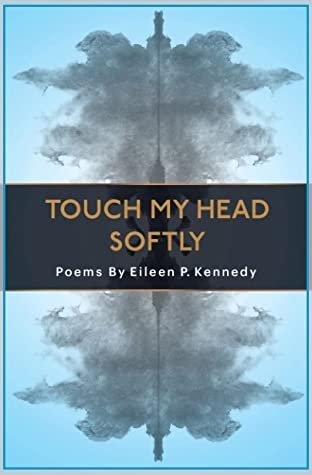 Touch My Head Softly by Eileen P.  Kennedy