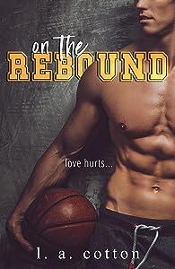 On The Rebound (Steinbeck U, #1)