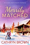 Merrily Matched (Alaska Matchmakers, #3.5)