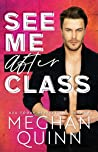 See Me After Class by Meghan Quinn