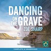 Dancing On The Grave (Lakes Crime Thriller #1)