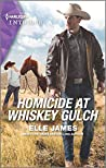 Homicide at Whiskey Gulch by Elle James