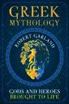 Greek Mythology: Gods and Heroes Brought to Life