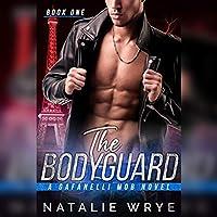 The Bodyguard (Gafanelli Mob, #1)