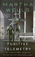 Fugitive Telemetry (The Murderbot Diaries, #6)
