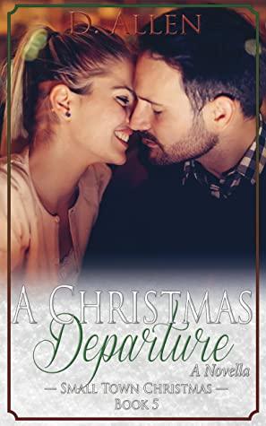 A Christmas Departure  (Small Town Christmas Book 5)