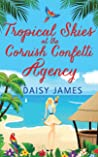 Tropical Skies at the Cornish Confetti Agency: A gorgeously sun-filled and uplifting romantic comedy