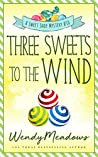 Three Sweets to the Wind (Sweet Shop #10)