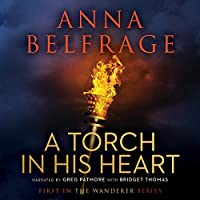 A Torch in His Heart (The Wanderer, #1)