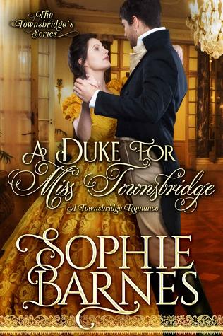 A Duke for Miss Townsbridge (The Townsbridges, #4)